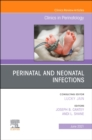 Perinatal and Neonatal Infections, An Issue of Clinics in Perinatology : Volume 48-2 - Book