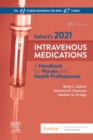 Gahart's 2021 Intravenous Medications : A Handbook for Nurses and Health Professionals - Book
