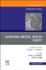 Achieving Mental Health Equity, An Issue of Psychiatric Clinics of North America : Volume 43-3 - Book