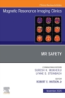 MR Safety, An Issue of Magnetic Resonance Imaging Clinics of North America, E-Book - eBook