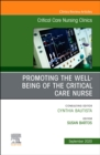 Promoting the Well-being of the Critical Care Nurse, An Issue of Critical Care Nursing Clinics of North America : Volume 32-3 - Book