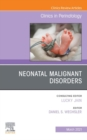 Neonatal Malignant Disorders, An Issue of Clinics in Perinatology, E-Book - eBook
