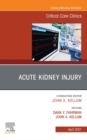 Acute Kidney Injury, An Issue of Critical Care Clinics, E-Book - eBook