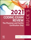 Buck's Coding Exam Review 2021 : The Physician and Facility Certification Step - Book