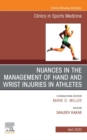 Nuances in the Management of Hand and Wrist Injuries in Athletes, An Issue of Clinics in Sports Medicine, E-Book - eBook