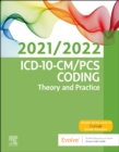 ICD-10-CM/PCS Coding: Theory and Practice, 2021/2022 Edition - Book