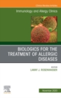 Biologics for the Treatment of Allergic Diseases, An Issue of Immunology and Allergy Clinics of North America, E-Book - eBook