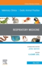 Respiratory Medicine, An Issue of Veterinary Clinics of North America: Exotic Animal Practice, E-Book - eBook