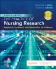 Burns and Grove's The Practice of Nursing Research - E-Book : Appraisal, Synthesis, and Generation of Evidence - eBook