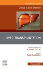 Liver Transplantation, An Issue of Clinics in Liver Disease, E-Book - eBook