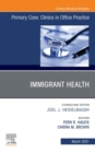 Immigrant Health, An Issue of Primary Care: Clinics in Office Practice, E-Book - eBook