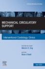 Mechanical Circulatory Support, An Issue of Interventional Cardiology Clinics, E-Book - eBook