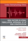 Risk Factors in Atrial Fibrillation: Appraisal of AF Risk Stratification, An Issue of Cardiac Electrophysiology Clinics : Volume 13-1 - Book