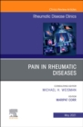 Pain in Rheumatic Diseases, An Issue of Rheumatic Disease Clinics of North America, E-Book - eBook