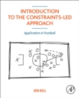 Introduction to the Constraints-Led Approach : Application in Football - Book