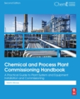 Chemical and Process Plant Commissioning Handbook : A Practical Guide to Plant System and Equipment Installation and Commissioning - eBook
