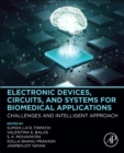 Electronic Devices, Circuits, and Systems for Biomedical Applications : Challenges and Intelligent Approach - Book