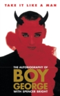 Take it Like a Man : The Autobiography of Boy George - Book