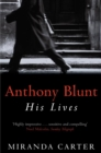 Anthony Blunt : His Lives - Book