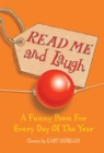 Read Me and Laugh : A funny poem for every day of the year chosen by - Book