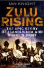 Zulu Rising : The Epic Story of iSandlwana and Rorke's Drift - Book