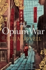 The Opium War : Drugs, Dreams and the Making of China - Book