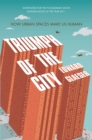 Triumph of the City : How Urban Spaces Make Us Human - Book