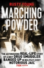 Marching Powder : A True Story of a British Drug Smuggler In a Bolivian Jail - eBook