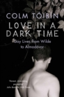 Love in a Dark Time : Gay Lives from Wilde to Almodovar - Book