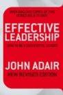 Effective Leadership (NEW REVISED EDITION) : How to be a successful leader - Book