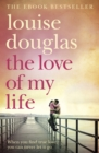 The Love of My Life : A heartbreaking story of love, loss and family - eBook