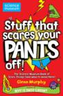 Stuff That Scares Your Pants Off! : The Science Museum Book of Scary Things (and ways to avoid them) - eBook
