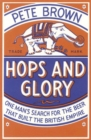 Hops and Glory : One man's search for the beer that built the British Empire - Book