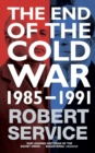 The End of the Cold War : 1985 - 1991 - Book