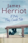 If Only They Could Talk : The Classic Memoir of a 1930s Vet - Book
