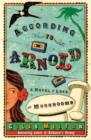 According to Arnold : A Novel of Love and Mushrooms - eBook