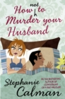 How Not to Murder Your Husband - eBook