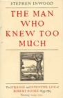 The Man Who Knew Too Much : The Strange and Inventive Life of Robert Hook 1653 - 1703 - eBook