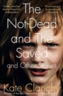 The Not-Dead and The Saved and Other Stories - Book