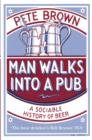 Man Walks Into A Pub : A Sociable History of Beer (Fully Updated Second Edition) - eBook