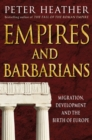 Empires and Barbarians : Migration, Development and the Birth of Europe - eBook