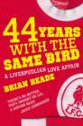 44 Years With The Same Bird : A Liverpudlian Love Affair - eBook