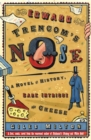 Edward Trencom's Nose : A Novel of History, Dark Intrigue and Cheese - eBook