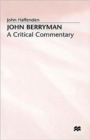 John Berryman : A Critical Commentary - Book