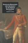Napoleon Bonaparte and the Legacy of the French Revolution - Book