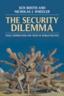 The Security Dilemma : Fear, Cooperation and Trust in World Politics - Book