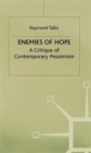 Enemies of Hope : A Critique of Contemporary Pessimism - Book