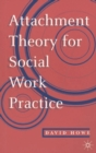 Attachment Theory for Social Work Practice - Book