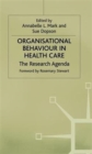 Organisational Behaviour in Health Care : The Research Agenda - Book