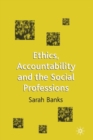 Ethics, Accountability and the Social Professions - Book